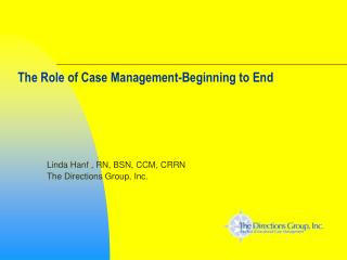 The Role of Case Management-Beginning to End