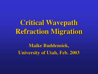Critical Wavepath Refraction Migration