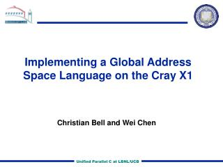 Implementing a Global Address Space Language on the Cray X1