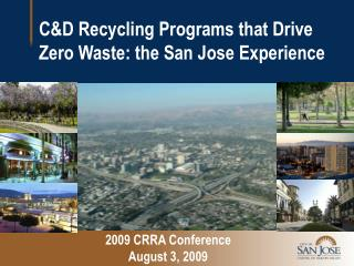 C&D Recycling Programs that Drive Zero Waste: the San Jose Experience