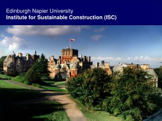 Edinburgh Napier University    Institute for Sustainable Construction (ISC)