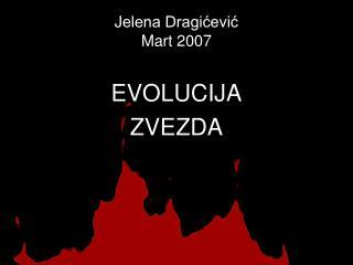 J elena Dragićević Mart 2007