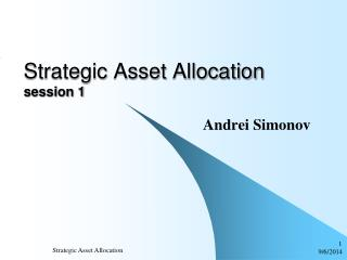 Strategic Asset Allocation  session  1