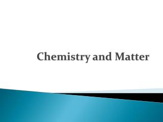 Chemistry and Matter