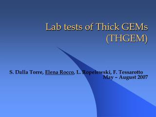 Lab tests of Thick GEMs (THGEM)