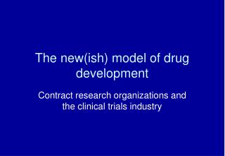 The new(ish) model of drug development