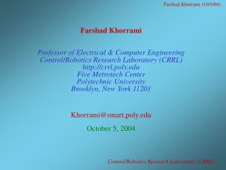 Farshad Khorrami Professor of Electrical & Computer Engineering