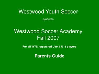 Westwood Youth Soccer presents Westwood Soccer Academy