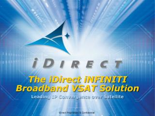 The iDirect iNFINITI  Broadband VSAT Solution