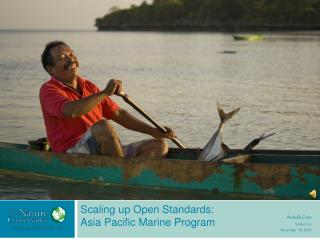 Scaling up Open Standards:  Asia Pacific Marine Program