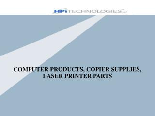 COMPUTER PRODUCTS, COPIER SUPPLIES,  LASER PRINTER PARTS