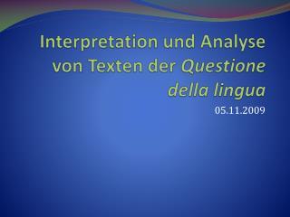 Interpretation und Analyse von Texten der Questione della lingua