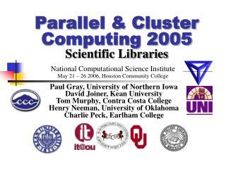Parallel & Cluster Computing 2005 Scientific Libraries