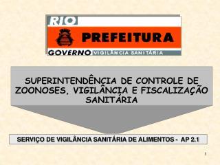 SUPERINTENDÊNCIA DE CONTROLE DE ZOONOSES, VIGILÂNCIA E FISCALIZAÇÃO SANITÁRIA