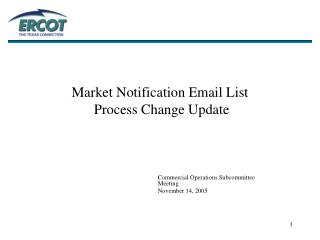 Market Notification Email List  Process Change Update