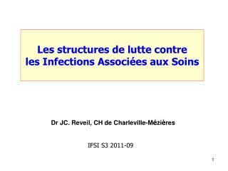 Les structures de lutte contre  les Infections Associ�es aux Soins