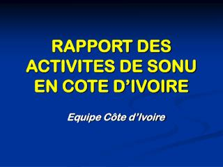 RAPPORT DES ACTIVITES DE SONU EN COTE D IVOIRE