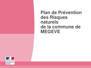 Plan de Prévention des Risques naturels de la commune de MEGEVE