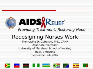 Redesigning Nurses Work Thomasine D. Guberski, PhD, CRNP Associate Professor