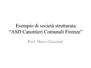 """Esempio di società strutturata """"ASD Canottieri Comunali Firenze"""""""