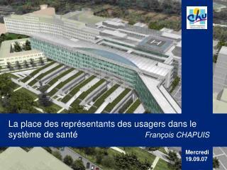 La place des représentants des usagers dans le système de santé François CHAPUIS