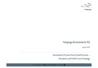 Ampega Investment AG August 2003   Investment Prozess Euro Fixed Income    Duration und Yield Curve Strategy