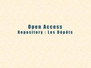 Open Access Repository  :  Les Dépôts