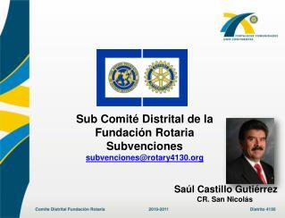 Sub Comité Distrital de la Fundación Rotaria Subvenciones subvenciones@rotary4130