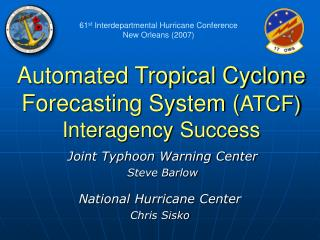 Automated Tropical Cyclone Forecasting System ATCF Interagency Success