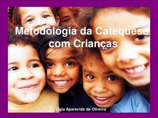 Ligia Aparecida de Oliveira