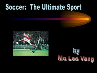 Soccer: The Ultimate Sport