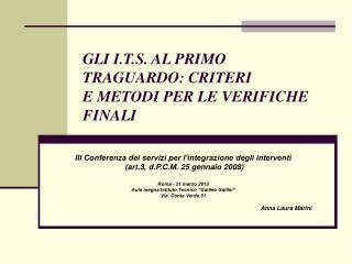 GLI I.T.S. AL PRIMO TRAGUARDO: CRITERI E METODI PER LE VERIFICHE FINALI