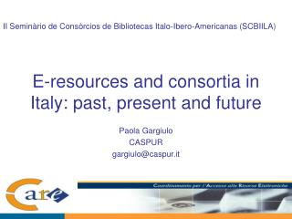 E-resources and consortia in Italy: past, present and future