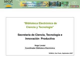 """""""Biblioteca Electrónica de  Ciencia y Tecnología"""" Secretaría de Ciencia, Tecnología e"""