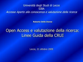 Roberto Delle Donne Open Access e valutazione della ricerca: Linee Guida della CRUI