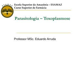 Parasitologia – Toxoplasmose