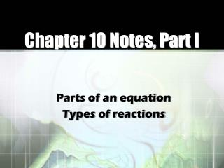 Chapter 10 Notes, Part I