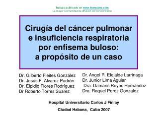 Dr. Gilberto Fleites González Dr. Jesús F. Alvarez Padrón Dr. Elpidio Flores Rodríguez