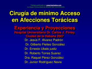 Dr. Jesús F. Alvarez Padrón  Dr. Gilberto Fleites González Dr. Ernesto Ubals justiz