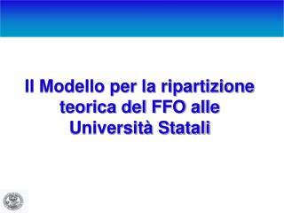 Il Modello per la ripartizione teorica del FFO alle Università Statali