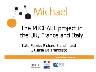 The MICHAEL project in the UK, France and Italy