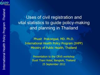 Uses of civil registration and  vital statistics to guide policy-making and planning in Thailand