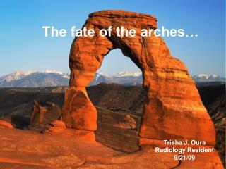 The fate of the arches…