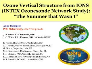 "Ozone Vertical Structure from IONS (INTEX Ozonesonde Network Study): ""The Summer that Wasn't"""