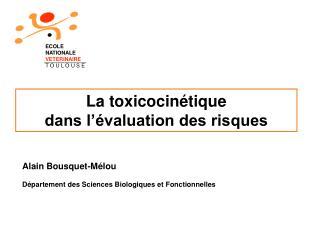 La toxicocin�tique dans l��valuation des risques