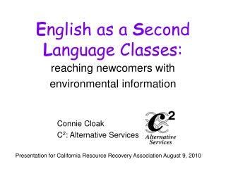 E nglish as a  S econd  L anguage Classes: