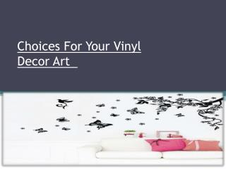 Choices For Your Vinyl Decor Art �