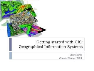 Getting started with GIS: Geographical Information Systems