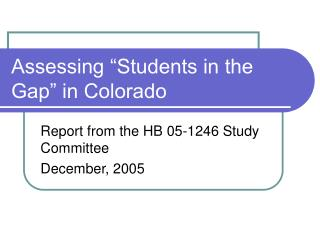 "Assessing ""Students in the Gap"" in Colorado"