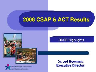 2008 CSAP & ACT Results